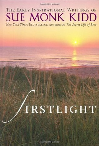 Firstlight by Sue Monk Kidd