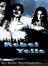 Rebel Yells by Rain Carrington
