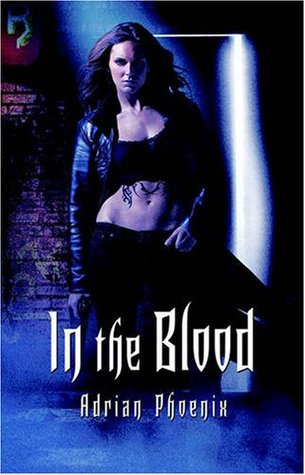 In the Blood by Adrian Phoenix