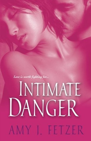 Intimate Danger by Amy J. Fetzer