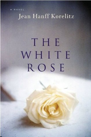 The White Rose : A Novel