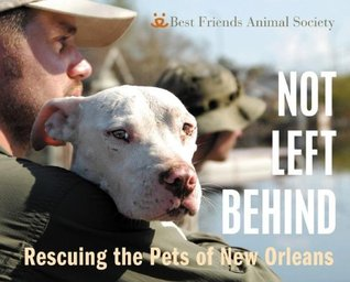 Not Left Behind by Best Friends Animal Society