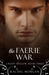 The Faerie War (Creepy Holl...