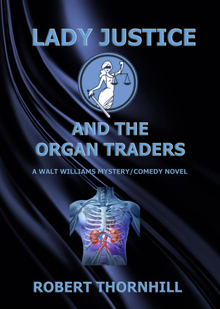 Lady Justice and the Organ Traders by Robert Thornhill