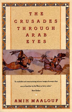 Crusades Through Arab Eyes by Amin Maalouf