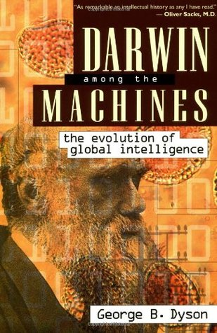 Darwin Among The Machines by George B. Dyson