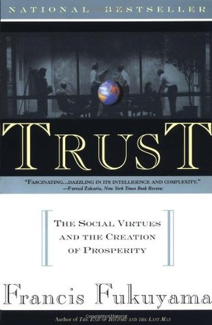 Trust The Social Virture And The Creation of prosperity