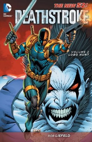 Deathstroke, Vol. 2: Lobo Hunt