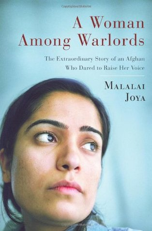 A Woman Among Warlords by Malalai Joya