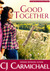 Good Together by C.J. Carmichael