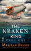 The Kraken King Part I: The Kraken King and the Scribbling Spinster (Iron Seas, #4.1)