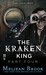 The Kraken King Part IV: The Kraken King and the Inevitable Abduction (A Novel of the Iron Seas)