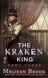 The Kraken King Part III: The Kraken King and the Fox's Den (A Novel of the Iron Seas)