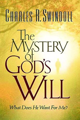 The Mystery of God's Will by Charles R. Swindoll