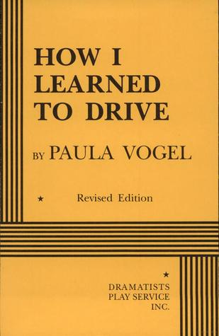 How I Learned to Drive - Acting Edition by Paula Vogel