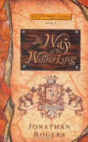 The Way of the Wilderking (The Wilderking Trilogy #3)