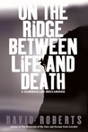On the Ridge Between Life and Death: A Climbing Life Reexamined