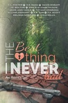 Best Thing I Never Had (Anthology)