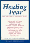 Healing Fear: New Approaches to Overcoming Anxiety