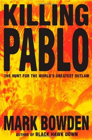 Killing Pablo by Mark Bowden