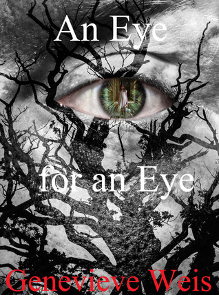 An Eye for an Eye by Molly Weis
