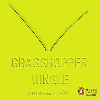 Grasshopper Jungle by Andrew Smith | Audiobook Review