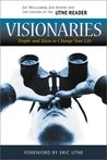 Visionaries: People and Ideas to Change Your Life (Utne Reader Books)
