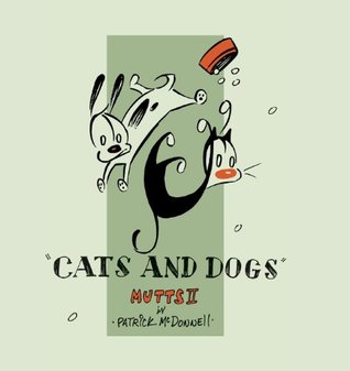 Cats and Dogs by Patrick McDonnell