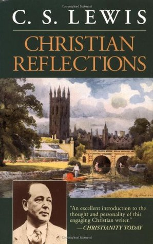 Christian Reflections by C.S. Lewis