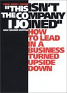 """This Isn't the Company I Joined"": How to Lead in a Business Turned Upside Down"