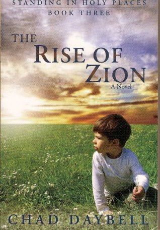 The Rise of Zion by Chad Daybell