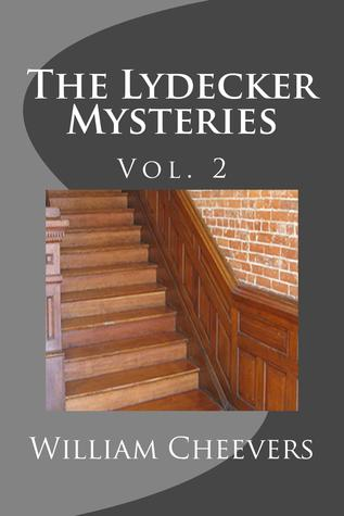The Lydecker Mysteries by William Cheevers