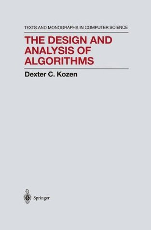 The Design and Analysis of Algorithms by Dexter C. Kozen
