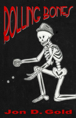 Rolling Bones by Jon D. Gold