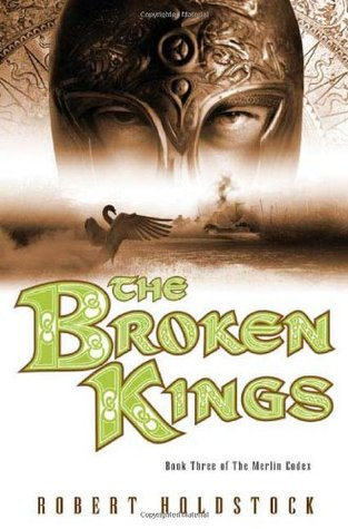 The Broken Kings by Robert Holdstock