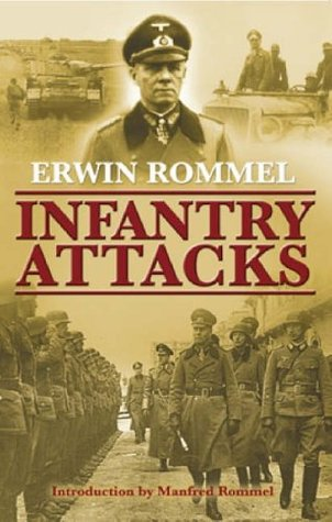 Infantry Attacks by Erwin Rommel