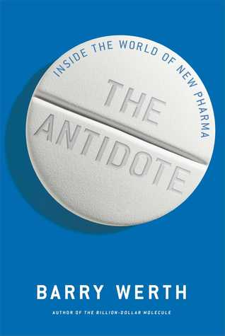 The Antidote: A Small Competitor Challenges the Drug Giants: Conquests in New Pharma