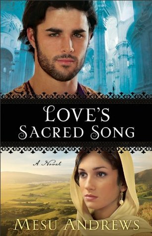 Love's Sacred Song by Mesu Andrews
