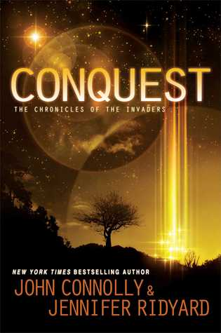 Conquest (The Chronicles of the Invaders) - John Connolly, Jennifer Ridyard