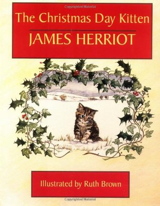 The Christmas Day Kitten by James Herriot