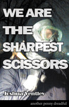 We Are the Sharpest Scissors