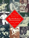 The Bill James Guide to Baseball Managers by Bill James