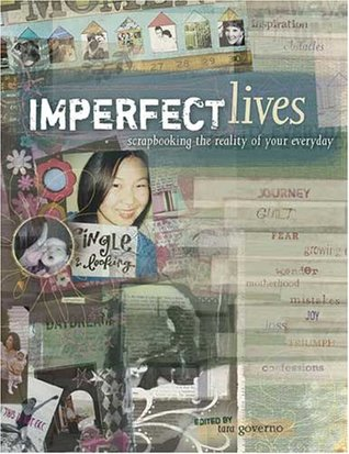 Imperfect Lives: Scrapbooking the Reality of Your Everyday