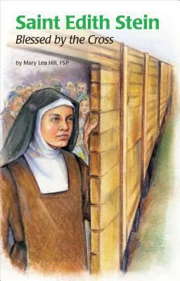 Saint Edith Stein (Saint Teresa Benedicta of the Cross, O.C.D by Mary Lea Hill