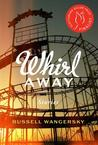 Whirl Away: Stories