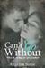 Can't Go Without by Angelisa Stone