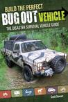 Build the Perfect Bug Out Vehicle: A Guide to Your Disaster Survival Vehicle