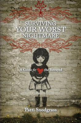 Surviving Your Worst Nightmare: A Guide For the Betrayed
