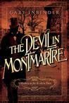 The Devil in Montmartre: A Mystery in Fin de Siecle Paris