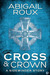 Cross & Crown by Abigail Roux
